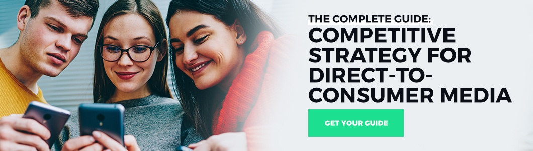 direct-to-consumer media strategy complete guide